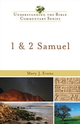 1 and 2 Samuel (Understanding the Bible Commentary Series) ebook by Mary J. Evans
