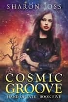Cosmic Groove ebook by Sharon Joss