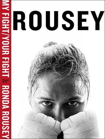 My Fight / Your Fight ebook by Ronda Rousey