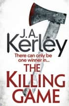 The Killing Game (Carson Ryder, Book 9) ebook by J. A. Kerley