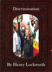 Discrimination ebook by Henry Lockworth,Lucy Mcgreggor,John Hawk