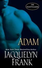 Adam: The Nightwalkers ebook by Jacquelyn Frank