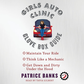 Girls Auto Clinic Glove Box Guide audiobook by Patrice Banks