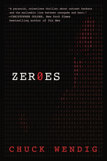 Zeroes - A Novel ebook by Chuck Wendig
