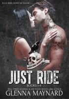 Just Ride Black Rebel Riders' MC Volume 1 ebook by Glenna Maynard