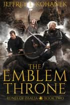 The Emblem Throne - A Quest of Magic ebook by