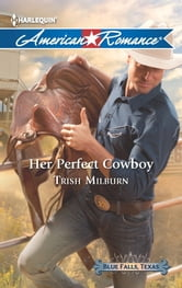 Her Perfect Cowboy ebook by Trish Milburn