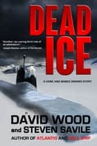 Dead Ice ebook by David Wood