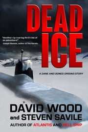 Dead Ice - A Dane and Bones Origins Story ebook by David Wood