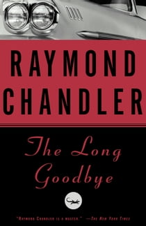 The Long Goodbye - A Novel ebook by Raymond Chandler