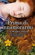 Prima di innamorarmi ebook by G.J. Walker-Smith