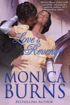 Love's Revenge eBook par Monica Burns