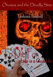 To Die For: One in the Oroxious and the Deadly Sins Series ebook by Tashina Tradell