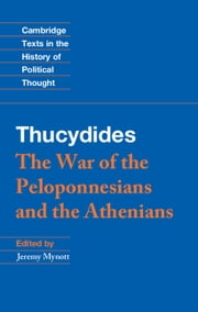 Thucydides - The War of the Peloponnesians and the Athenians ebook by Thucydides,Jeremy Mynott