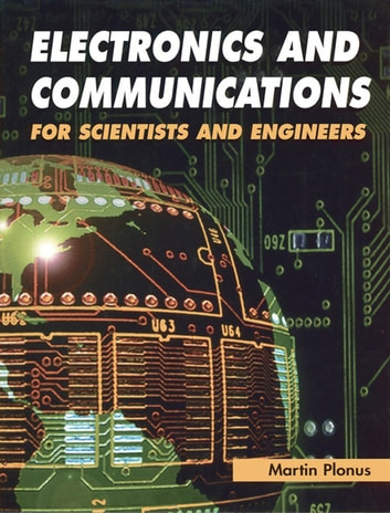 Electronics and communications for scientists and engineers ebook by electronics and communications for scientists and engineers ebook by martin plonus fandeluxe Images