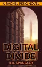 Digital Divide ebook by K.B. Spangler
