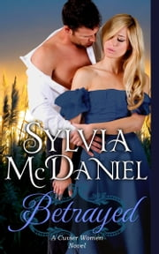 Betrayed - Louisiana Victorian Historical Romance ebook by Sylvia McDaniel