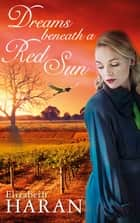 Dreams beneath a Red Sun ebook by Elizabeth Haran