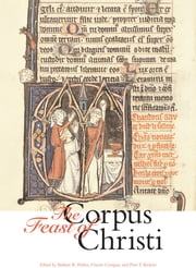The Feast of Corpus Christi ebook by Barbara R. Walters,Vincent Corrigan,Peter T. Ricketts
