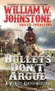 Bullets Don't Argue ebook by William W. Johnstone,J.A. Johnstone