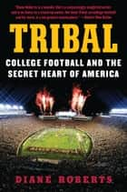 Tribal ebook by Diane Roberts