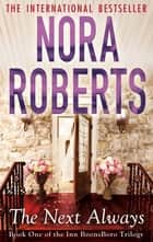 The Next Always - Number 1 in series ebook by Nora Roberts