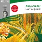 L'art de perdre livre audio by Alice Zeniter