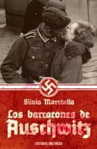 Los barracones de Auschwitz ebook by Silvia Moratalla