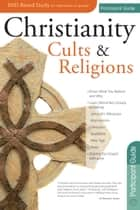 Christianity, Cults and Religions Participant Guide ebook by Rose Publishing