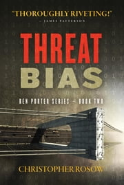 Threat Bias - Ben Porter Series - Book Two ebook by Christopher Rosow