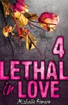 Lethal in Love: Episode 4 ebook by Michelle Somers