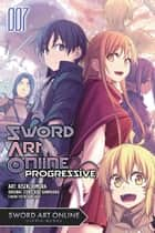 Sword Art Online Progressive, Vol. 7 (manga) ebook by Reki Kawahara, Kiseki Himura