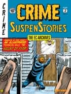 The EC Archives: Crime SuspenStories Volume 2 ebook by Al Feldstein