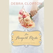 An August Bride audiobook by Debra Clopton