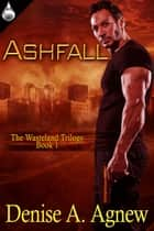 Ashfall ebook by Denise A. Agnew