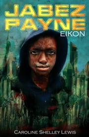 Jabez Payne - Eikon ebook by Caroline Shelley Lewis