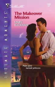 The Makeover Mission ebook by Mary Buckham