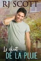 Le Chant de la Pluie eBook by RJ Scott