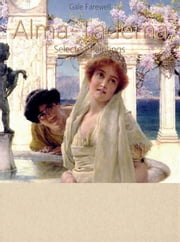 Alma-Tadema: Selected Paintings (Colour Plates) ebook by Gale Farewell