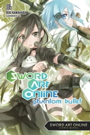 Sword Art Online 6 (light novel) - Phantom Bullet ebook by Reki Kawahara