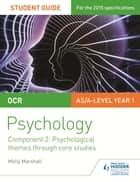 OCR Psychology Student Guide 2: Component 2: Psychological themes through core studies eBook by Molly Marshall