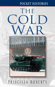The Cold War ebook by Priscilla Roberts