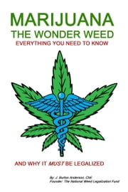 Marijuana: The Wonder Weed ebook by James Burton Anderson