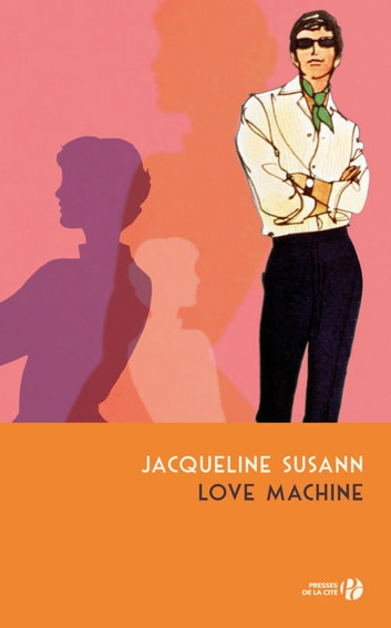 Love Machine eBook by Jacqueline SUSANN