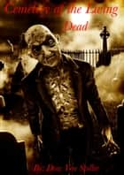 Cemetery of The Living Dead ebook by Drac Von Stoller