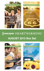 Harlequin Heartwarming August 2015 - Box Set - Time for Love\Molly's Garden\Two-Part Harmony\Promises to Keep ebook by Melinda Curtis,Roz Denny Fox,Syndi Powell,Shirley Hailstock