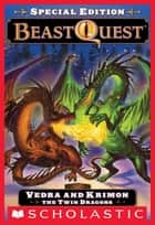 Beast Quest Special Edition #2: Vedra and Krimon the Twin Dragons ebook by Adam Blade, Ezra Tucker