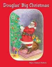 Douglas' Big Christmas ebook by Mary Tomasi Dubois