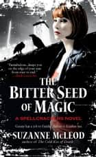 The Bitter Seed of Magic ebook by Suzanne McLeod