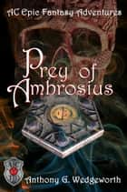 Prey of Ambrosius ebook by Anthony G. Wedgeworth